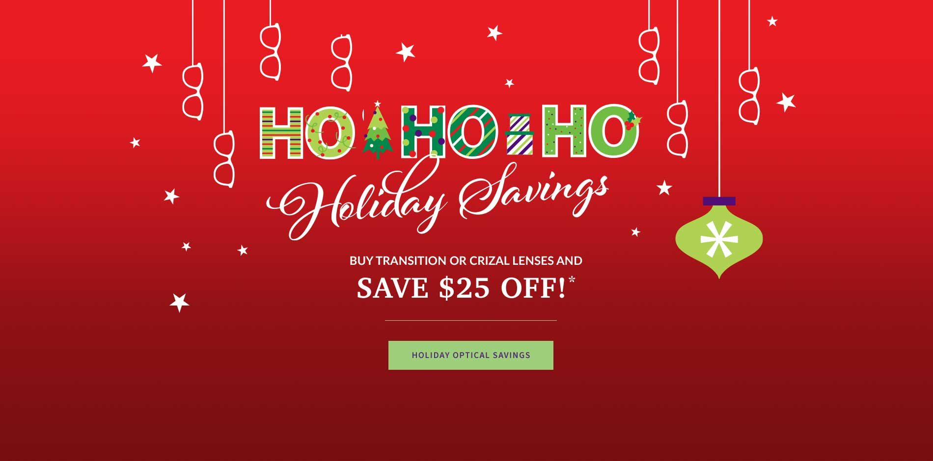 Ho Ho Ho! Holiday Savings. Buy transition or crizal lenses and safe $25 Off!