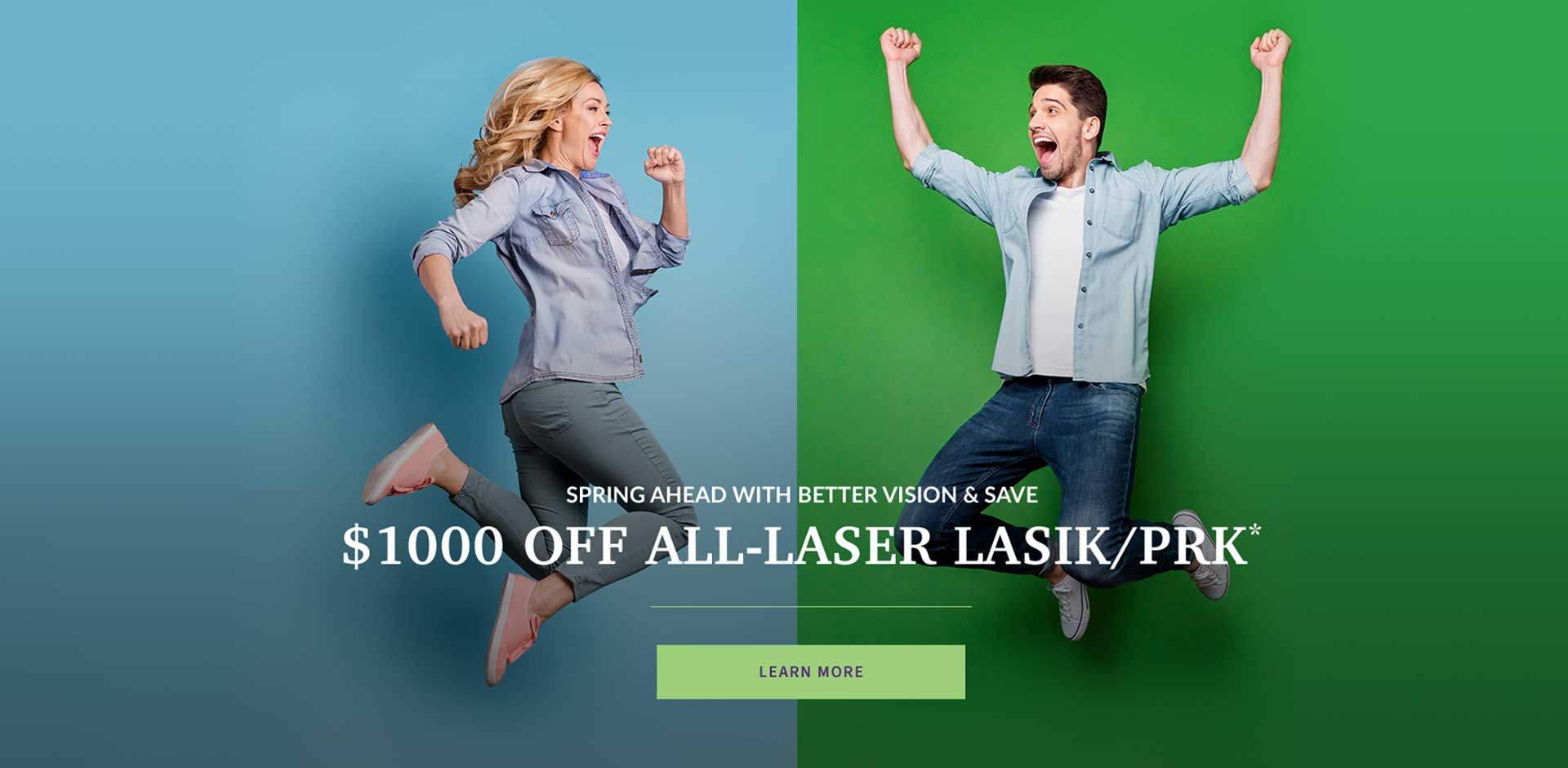 Spring Ahead with better vision and save. $1000 Off All-Laser LASIK/PRK*